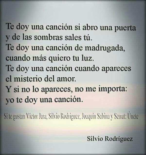 Te Doy Una Canción Silvio Rodriguez Citas De Canciones Canciones Frases De Canciones