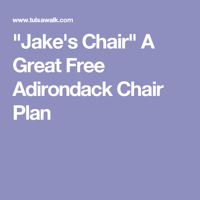 Outstanding Jakes Chair A Great Free Adirondack Chair Plan Dyi Download Free Architecture Designs Scobabritishbridgeorg