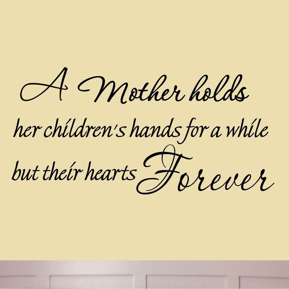 A Mother Holds Her Children\'s Hands For a While But Their Hearts ...