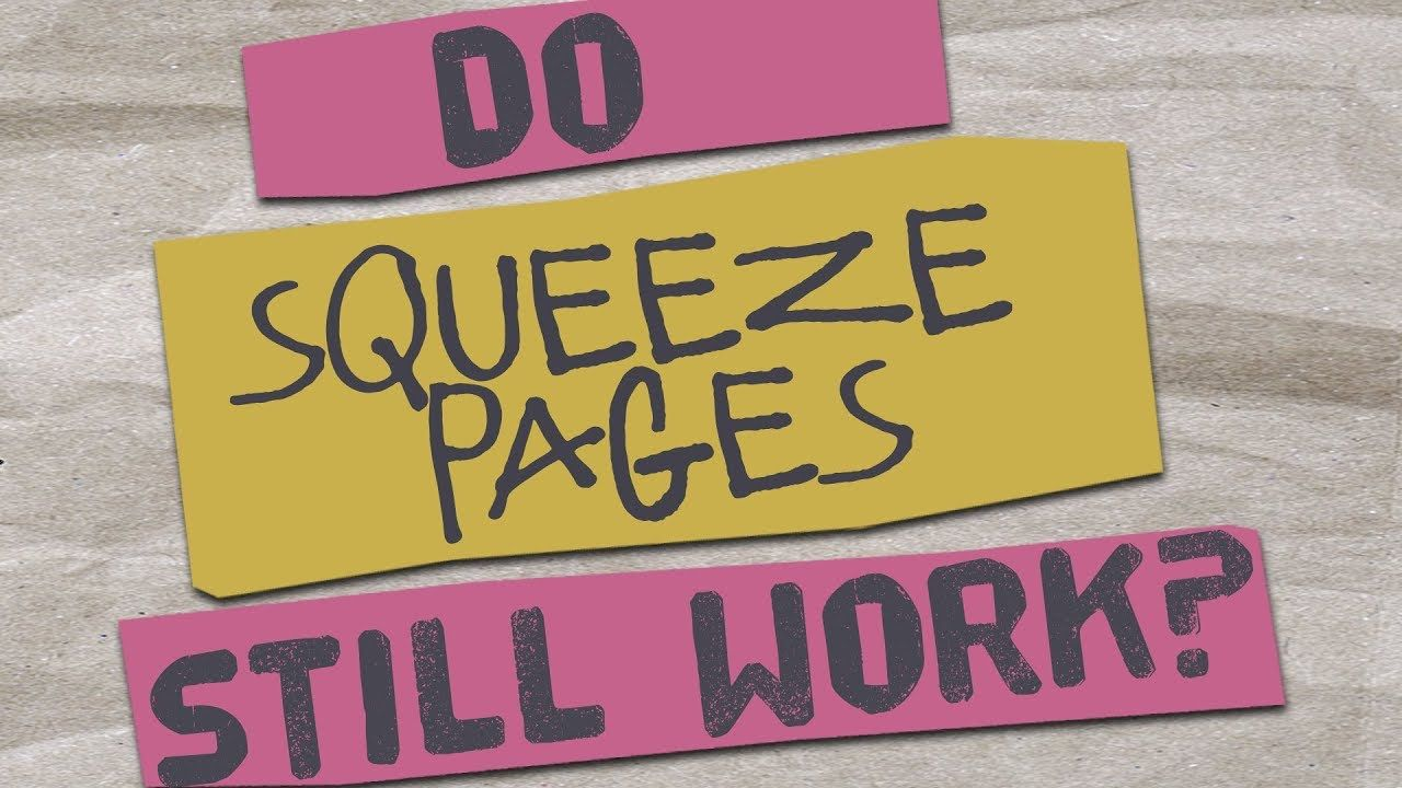 Do Squeeze Pages Still Work In 2019 Squeeze Page