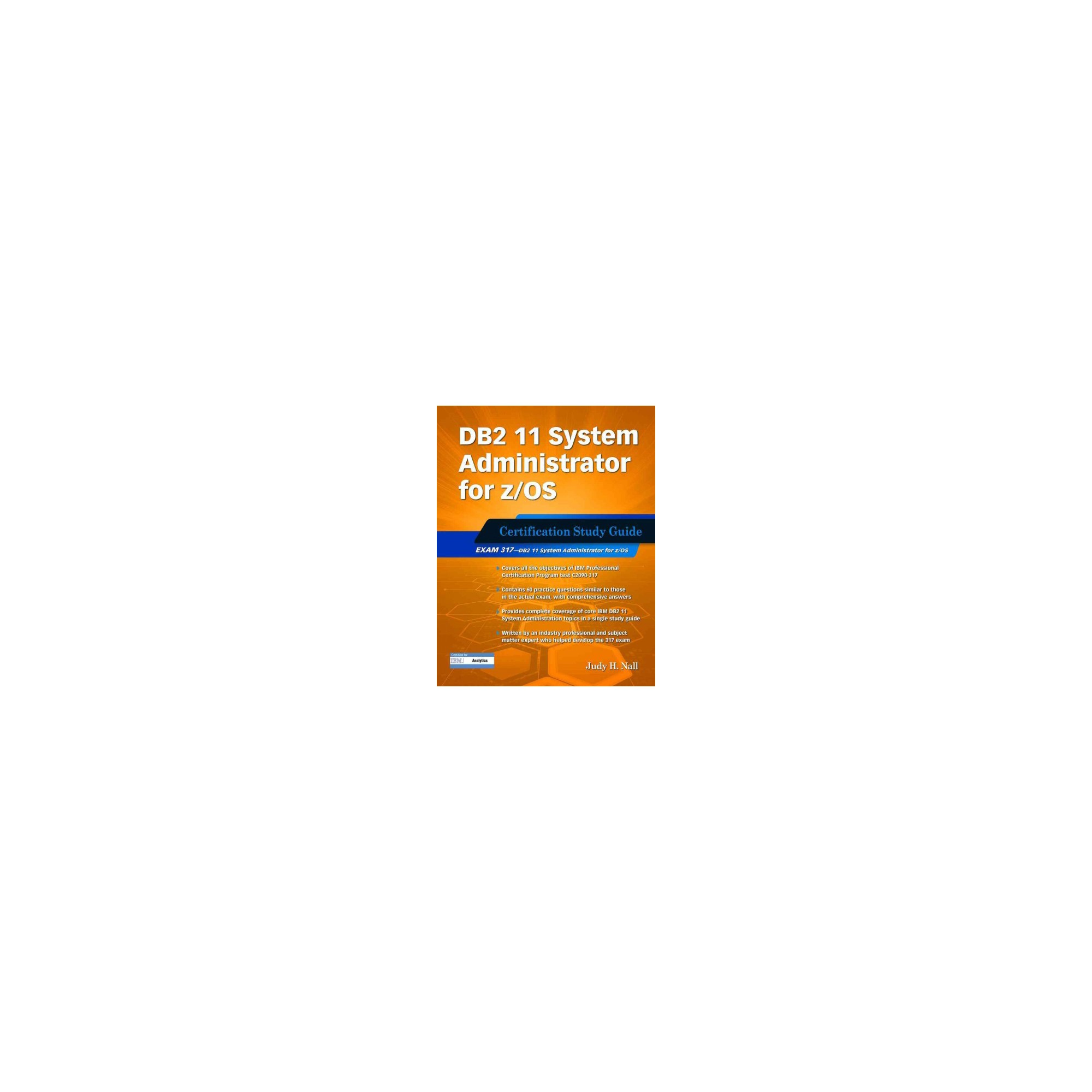 Exam 317 Certification Study Guide DB2 11 System Administrator for z//OS
