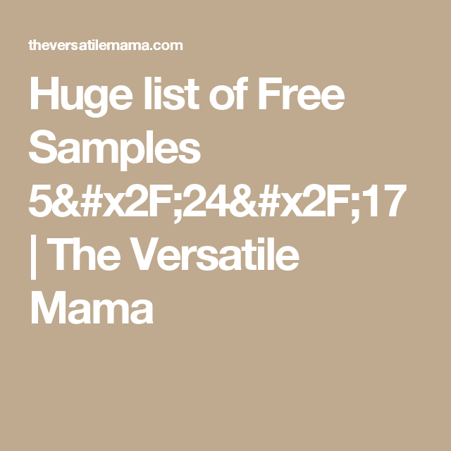 Huge List Of Free Samples   The Versatile Mama  Free