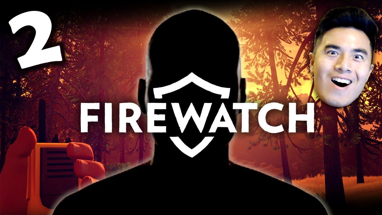 CREEPY GUY!   Firewatch #2