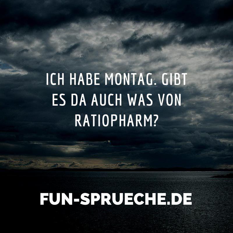 Ich habe Montag. Gibt es da auch was von Ratiopharm? http://www.fun-sprueche.de/ich-habe-montag-gibt-es-da-auch-was-von-ratiopharm-4603