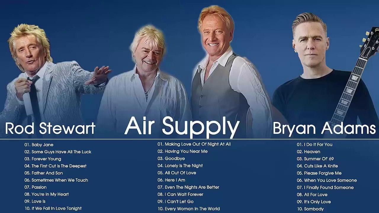 Air Supply Rod Stewart Bryan Adams Greatest Hits Best Soft
