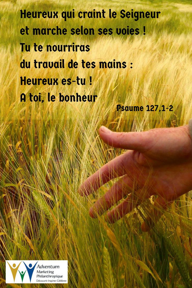 30 juin 2017 – Psaume 127,1-2   Psaumes, Texte biblique, Parole biblique