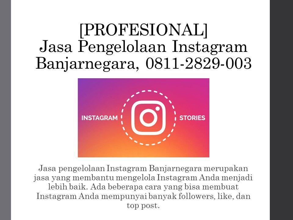 Pin Di Profesional Jasa Pengelolaan Instagram Banjarnegara Wa Sms Telp 0811 2829 003