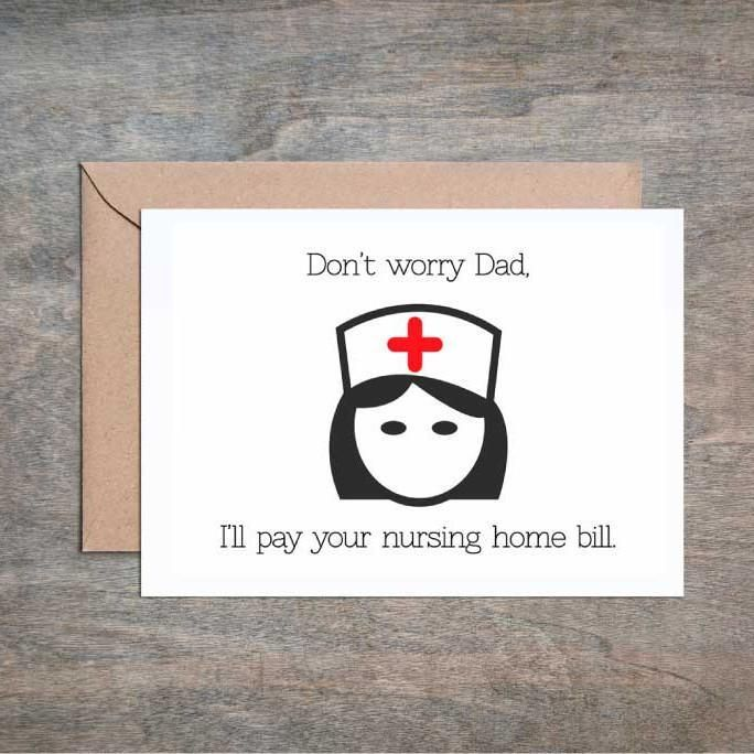 Dont Worry Ill Pay Your Nursing Home Fathers Day Card Funny Dad Birthday