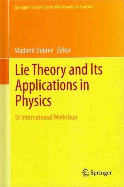 Lie Theory and Its Applications in Physics: IX International Workshop