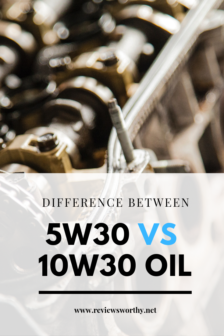 5w30 Vs 10w30 Oil What Is The Difference Which Is Better Oils Engineering Climates