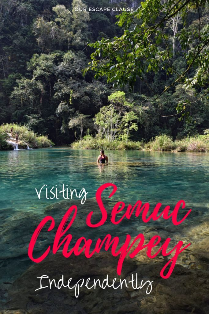 How and why to visit Semuc Champey in Guatemala independently, rather than taking a tour.