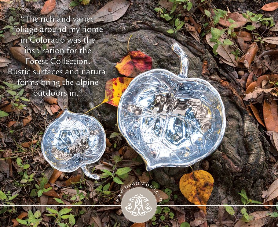 Inspiration from Beatriz's Surroundings for the Beatriz Ball FOREST Collection  Collection of 3 bowls from to $42 to $70..  #AspenBowls #BeatrizBallCollection #Fallentertaining #leafbowls