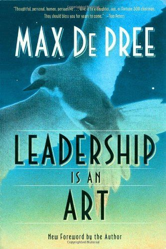 Leadership Is An Art By Max Depree Http Www Amazon Com Dp
