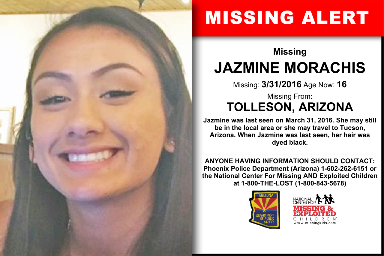 JAZMINE MORACHIS, Age Now: 16, Missing: 03/31/2016. Missing From TOLLESON, AZ. ANYONE HAVING INFORMATION SHOULD CONTACT: Phoenix Police Department (Arizona) 1-602-262-6151.