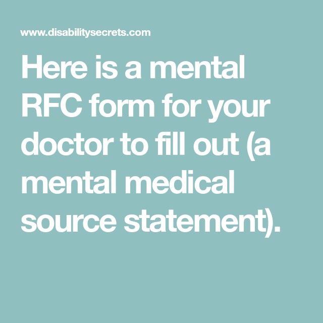 Here Is A Mental Rfc Form For Your Doctor To Fill Out A Mental Medical Source Statement Mental Medical Health