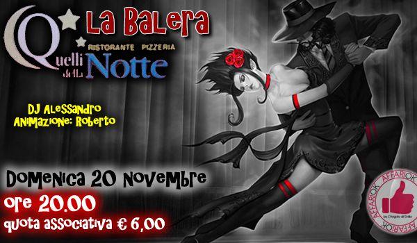 Domenica 20 Novembre - La Balera Da Quelli Della Notte http://affariok.blogspot.it/