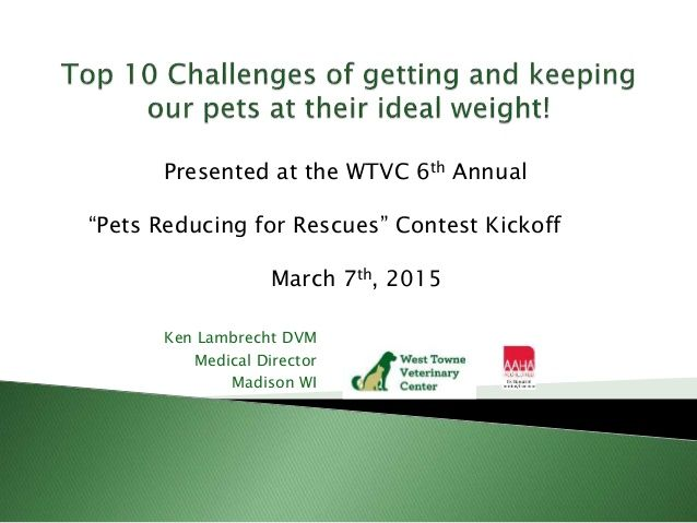 Top 10 Challenges Of Getting Amp Keeping Pets At Their Ideal Weight 2015 Ideal Weight Challenges Weight