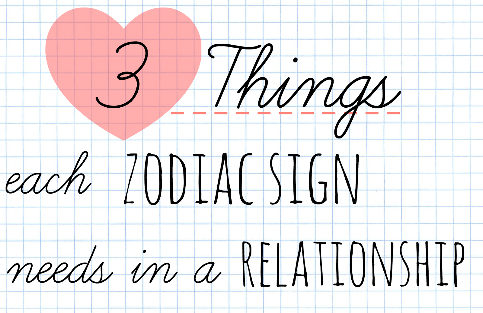 3 Things Each Zodiac Sign Needs In A Relationship The Signs Love Astrology