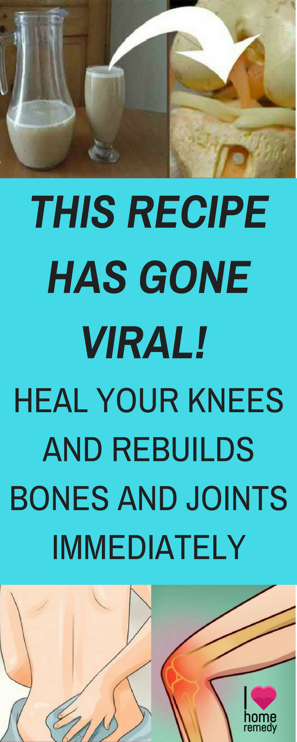 This recipe has gone viral heal your knees and rebuilds bones and