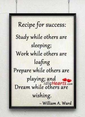 Recipe For Success See You At The Top Quotes Pinterest