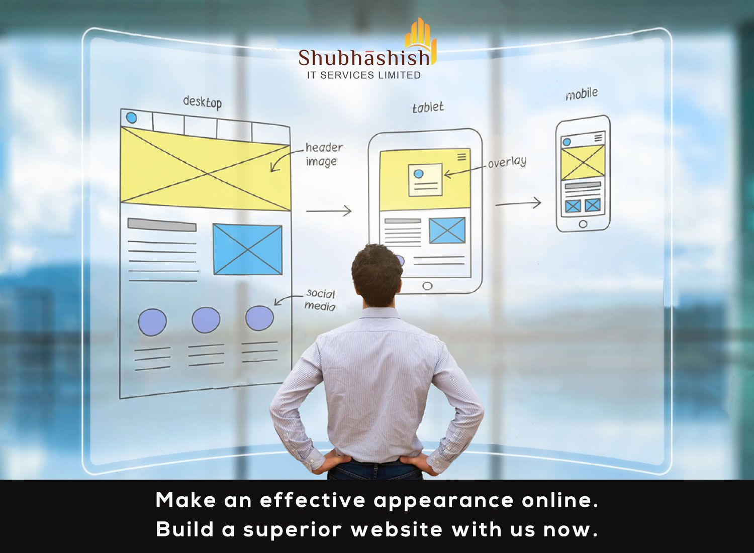 Make an effective appearance online. Build a superior