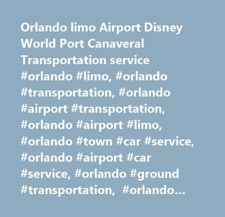 Orlando Limo Airport Disney World Port Canaveral Transportation Service  #orlando #limo, #orlando