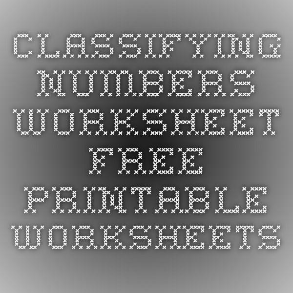 Classifying Numbers Worksheet Free Printable Worksheets Prealg