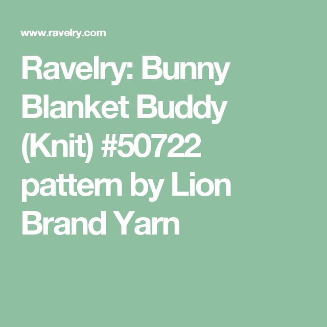 Ravelry Bunny Blanket Buddy Knit 50722 Pattern By Lion Brand