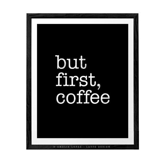 Coffee print black and white print minimal print coffee poster coffee quote print quote poster latte design ld10007