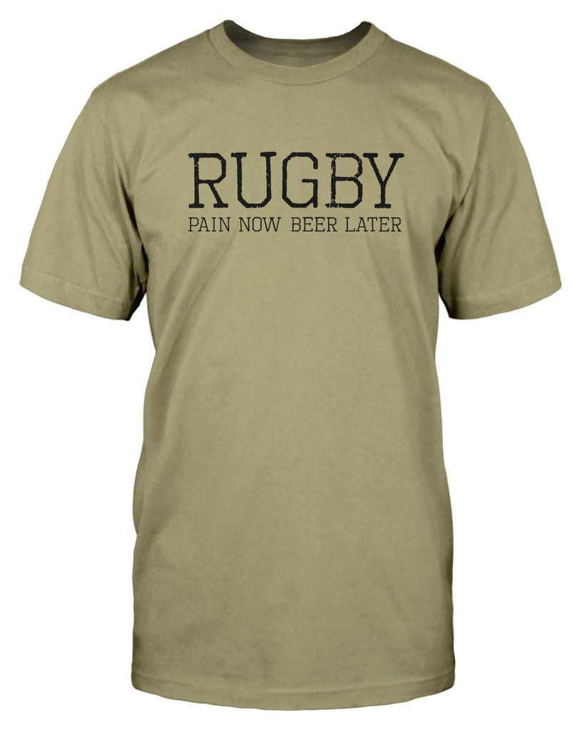 bded5081acd Pain Now Beer Later Funny Rugby shirt, rugby joke, rugby humour ...
