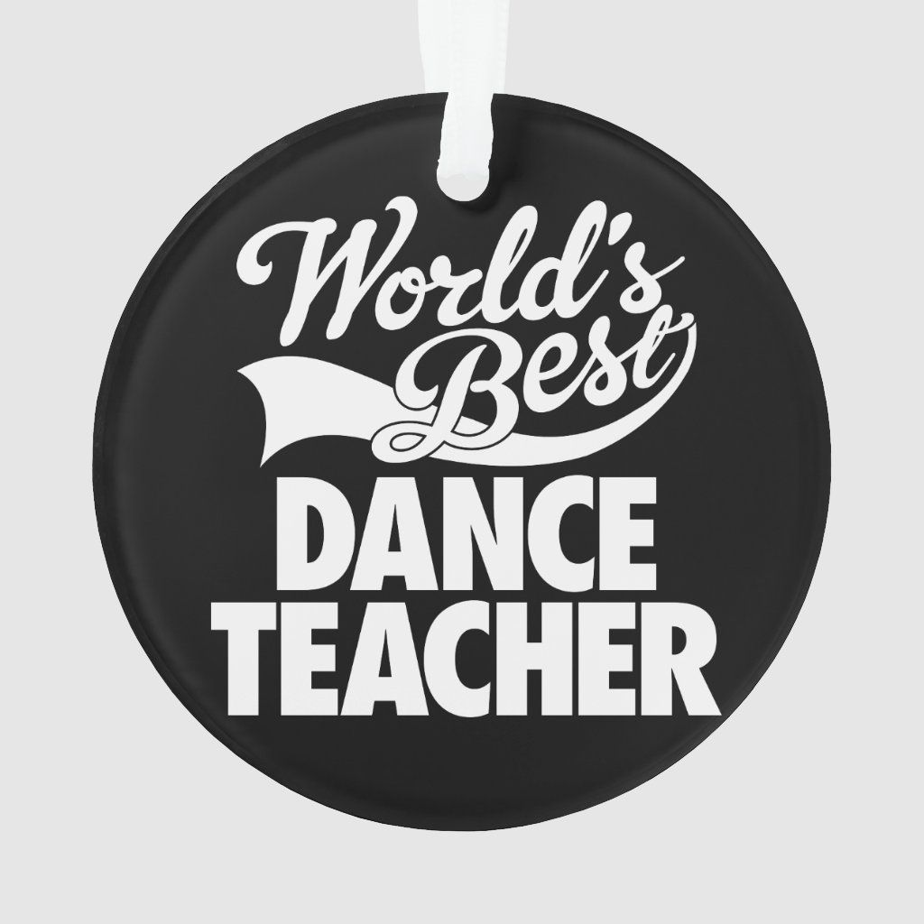 World's Best Dance Teacher Ornament