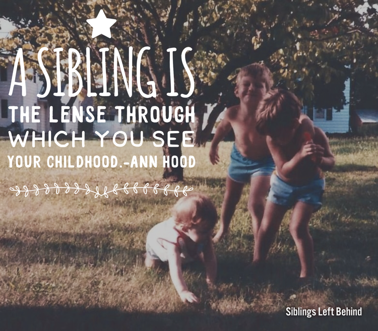 Siblings Memories Childhood Quotes Brothers Sisters Siblings Left Behind Is For Siblings Who Sister Quotes Brother N Sister Quotes Siblings Funny Quotes