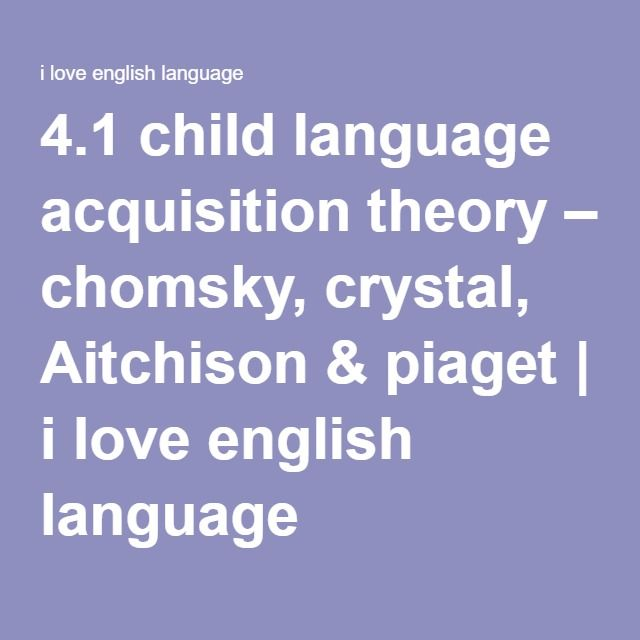 first language acquisition theories essays In second language acquisition, knowledge of the first language serves as the basis for learning a second language as a result of this, there may be both positive and negative transfer between the first and second language in second language learning.