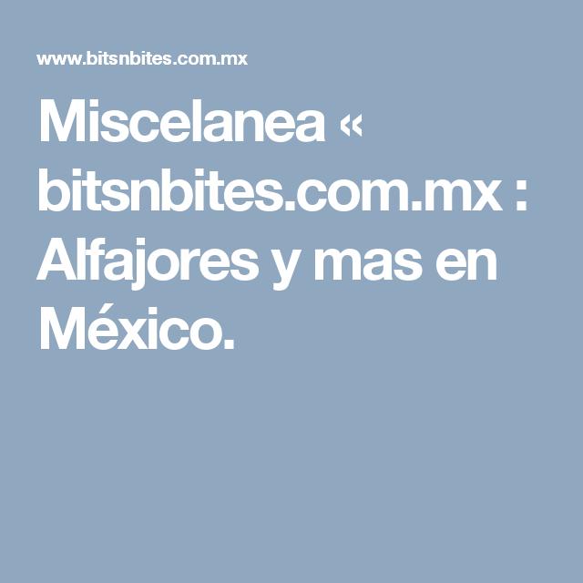 Miscelanea «  bitsnbites.com.mx : Alfajores y mas en México.
