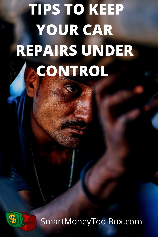 How To Keep Car Repairs Under Control - SmartMoneyToolbox