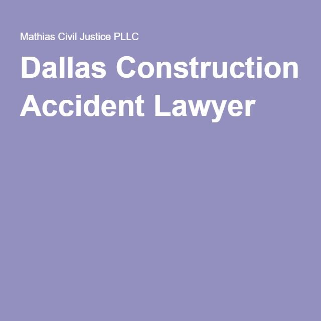 Dallas Construction Accident Lawyer | About Our Firm