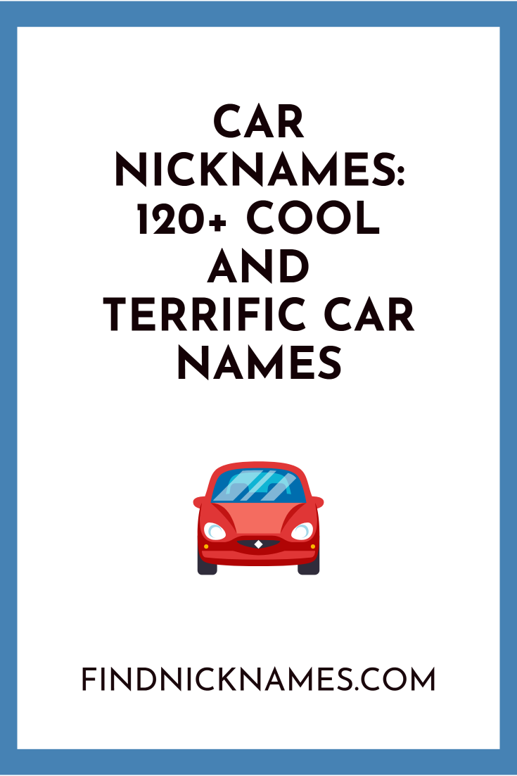 Car Nicknames 300 Good Car Names And Truck Names Truck Names