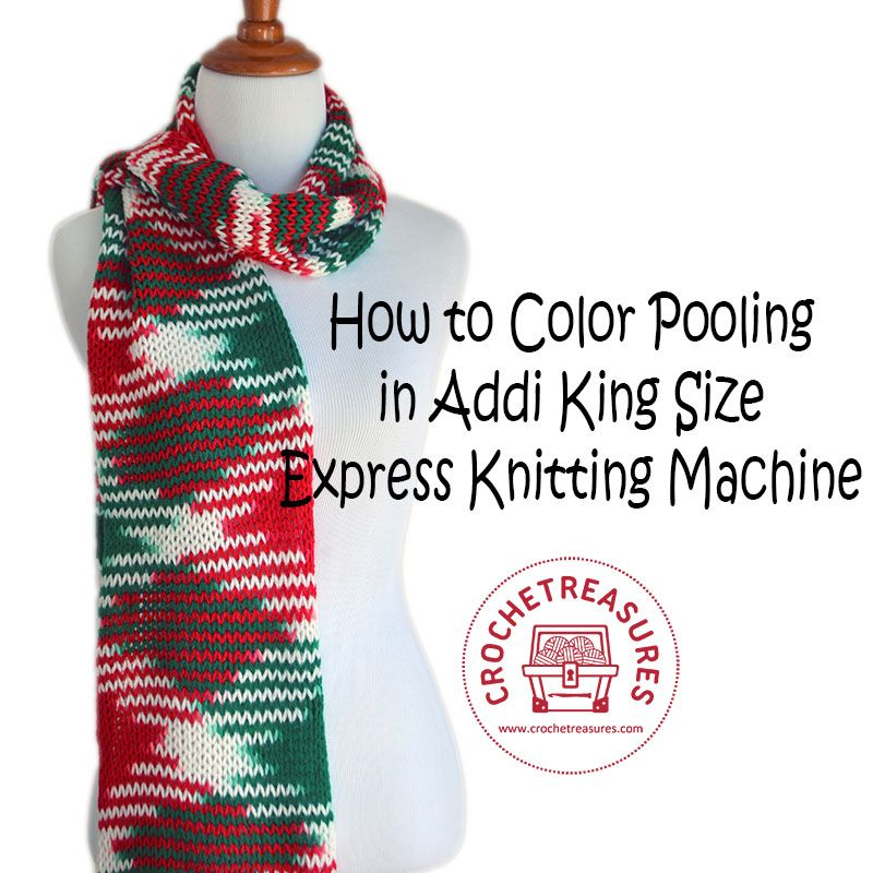 How to Color Pooling in Addi King Size Express Knitting Machine You ...