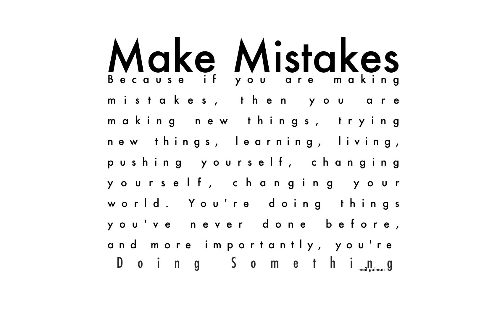Quotes About Making Mistakes Impressive Make Mistakes Neil Gaiman  The Little Engine That Could . Review