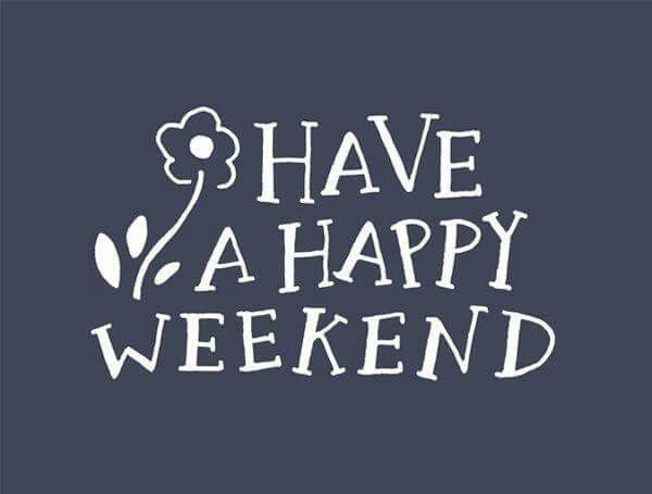 Have A Happy Weekend ! STAY SAFE ! (With images) | Happy weekend ...