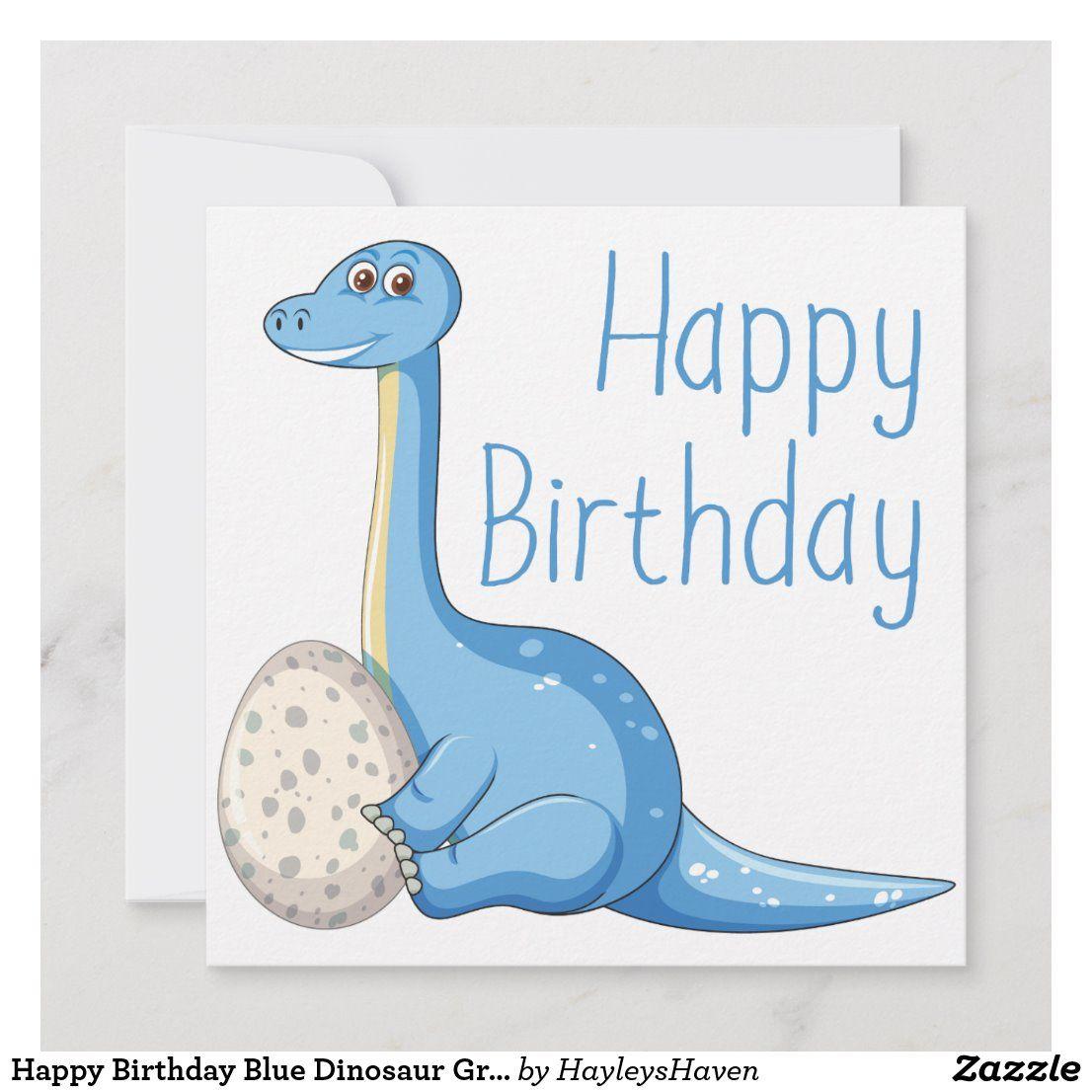 Happy Birthday Blue Dinosaur Greeting Card Zazzle Com Happy Birthday Blue Custom Holiday Card Happy Birthday