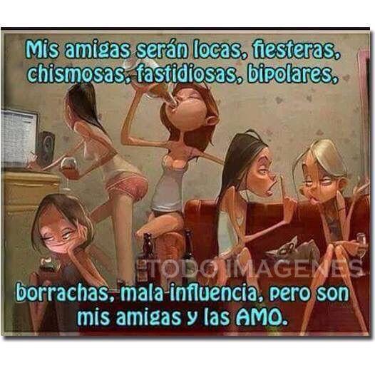 Mis Amigas Imagenes Para Amigas Locas Amigas Frases Y