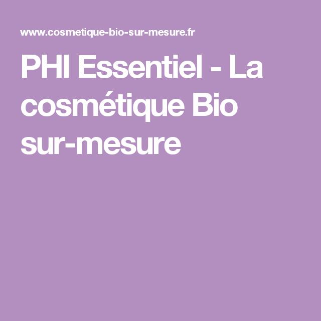 506c63a90b2 PHI Essentiel - La cosmétique Bio sur-mesure