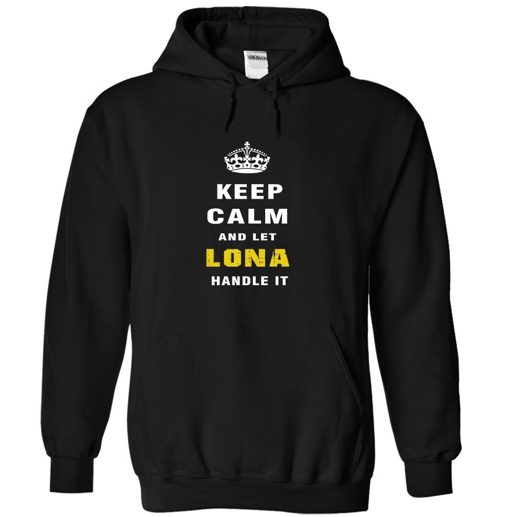 Keep Calm and Let ღ ღ LONA Handle ItIf youre LONA  , then this shirt is for you!  Whether you were born into it, or were lucky enough to marry in, show your strong LONA  Pride by getting this limited edition Let LONA  Handle It shirt today. Quantities are limited and will only be available for a few days, so reserve yours today.100% Designed, Shipped, and Printed in the U.S.A. NOT IN STORESHIRT