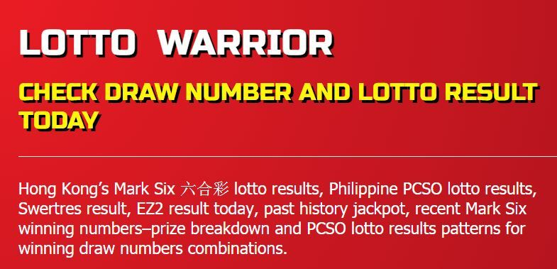 Lotto Warrior Check Draw Number Philippine PCSO Lotto Results Hong Kong And  Mark Six Lotto Results