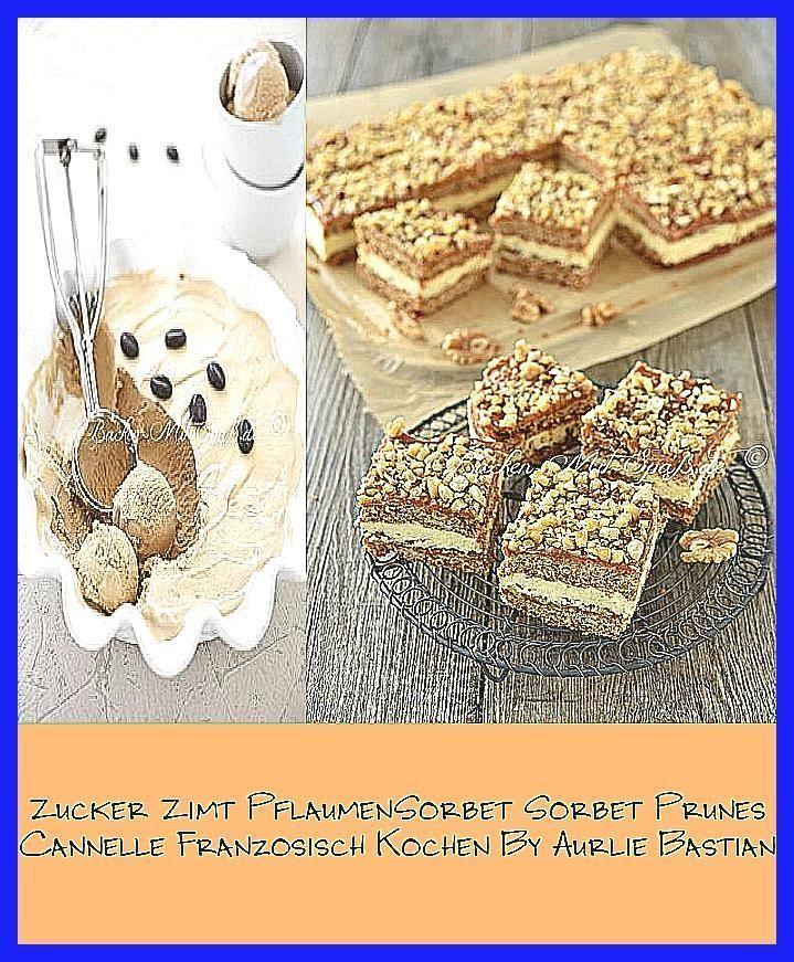Photo of Zucker Zimt  PflaumenSorbet Sorbet Prunes  Cannelle Franzosisch Kochen By Aurlie…