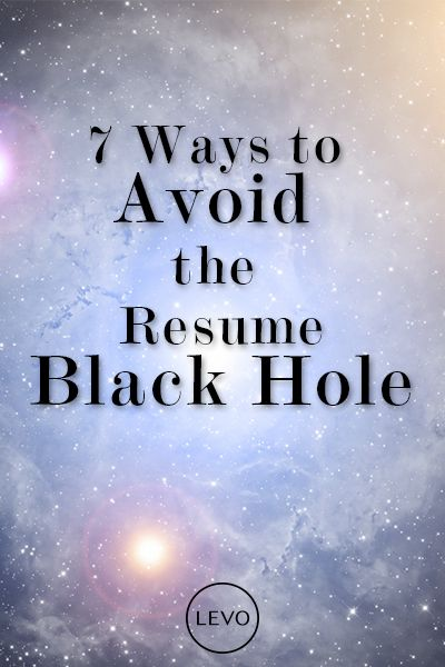 7 Ways To Avoid The Resume Black Hole With Images Job Help