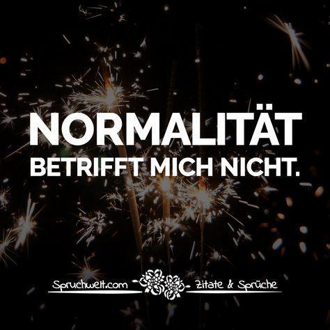 Normalität betrifft mich nicht - Freiheit Spruchbilder