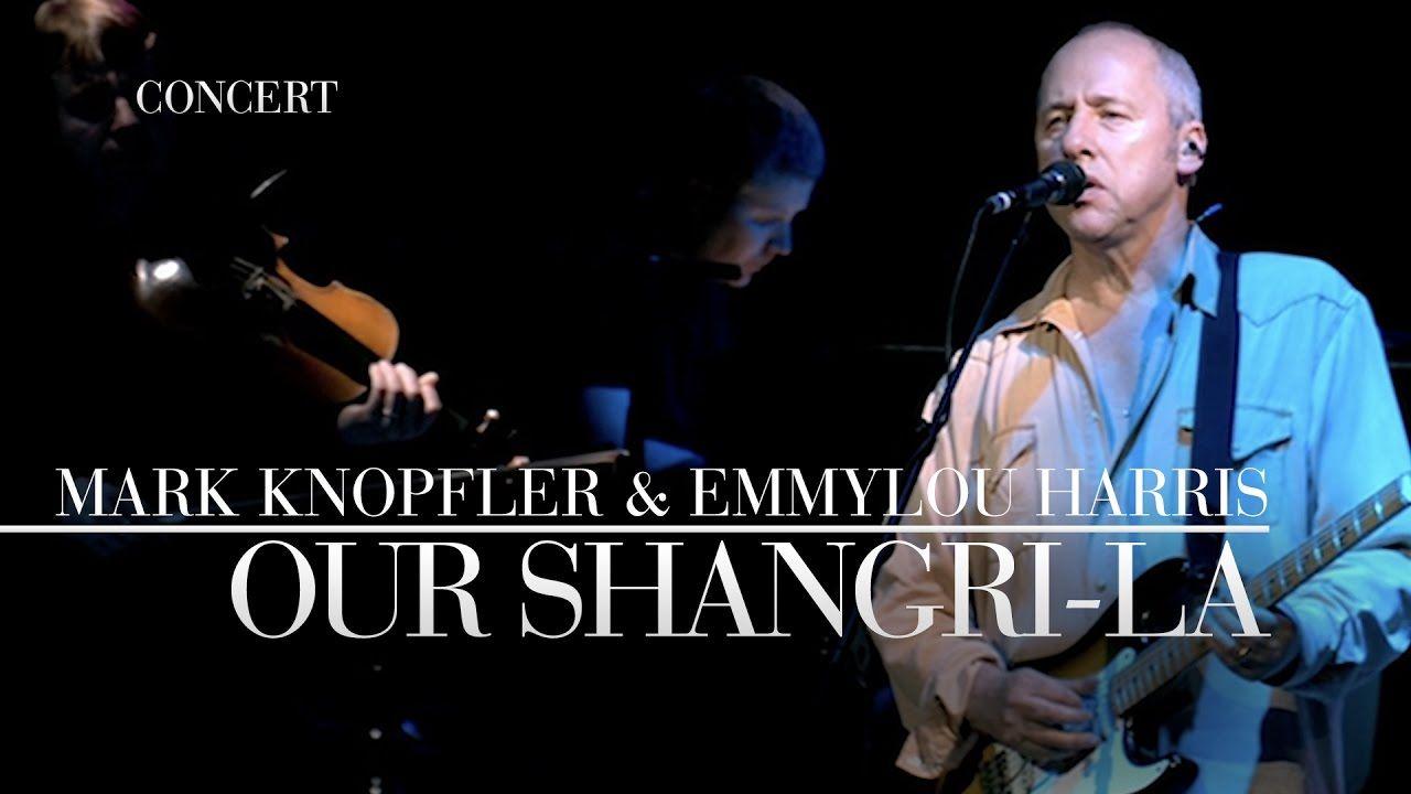 Mark Knopfler Emmylou Harris Our Shangri La Real Live Roadrunning Mark Knopfler Emmylou Harris Singing Videos