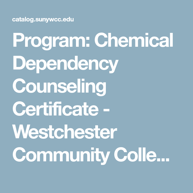 Program Chemical Dependency Counseling Certificate Westchester